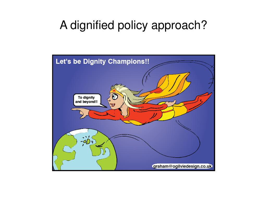 A dignified policy approach?