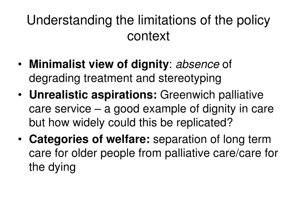 Understanding the limitations of the policy context