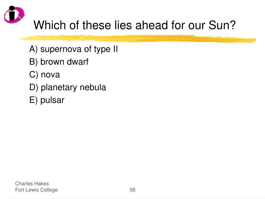 Which of these lies ahead for our Sun?