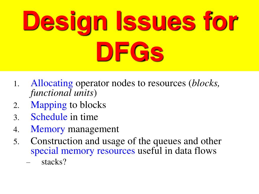 Design Issues for DFGs