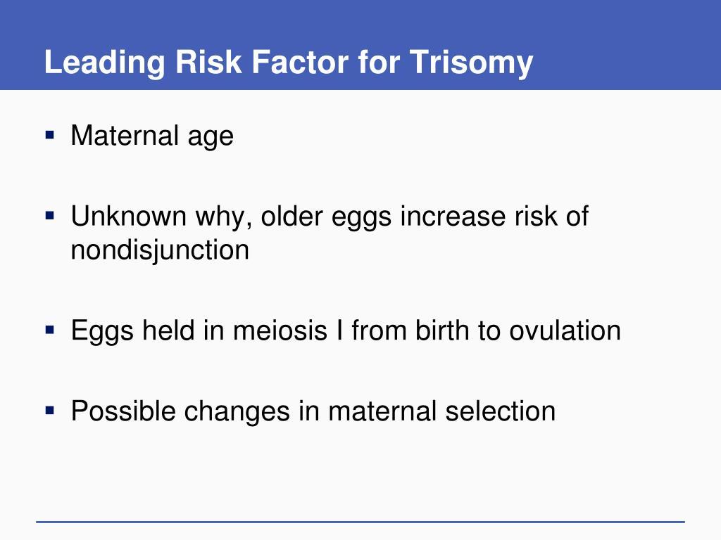 Leading Risk Factor for Trisomy