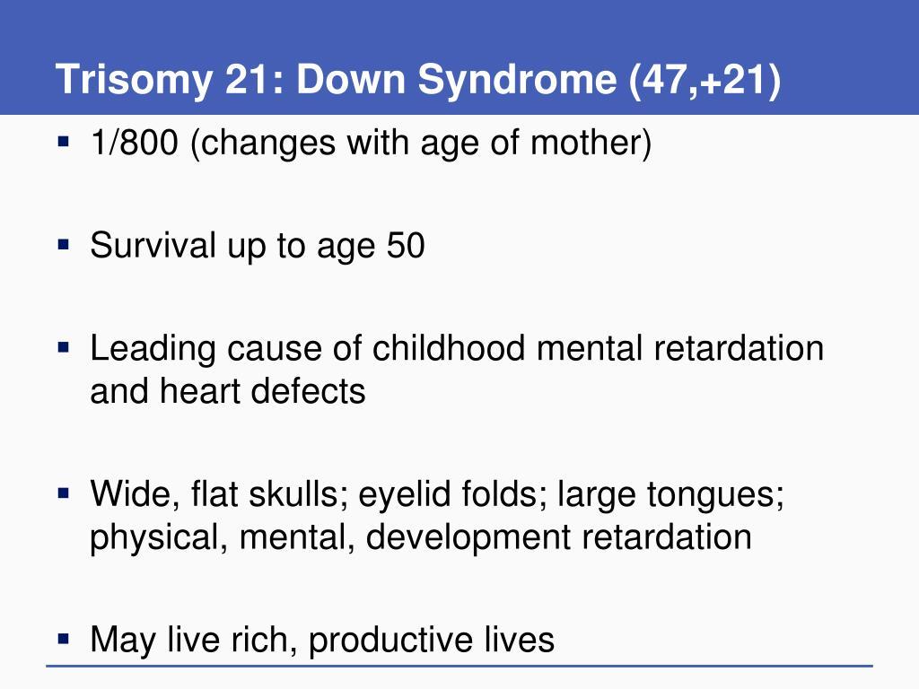 Trisomy 21: Down Syndrome (47,+21)