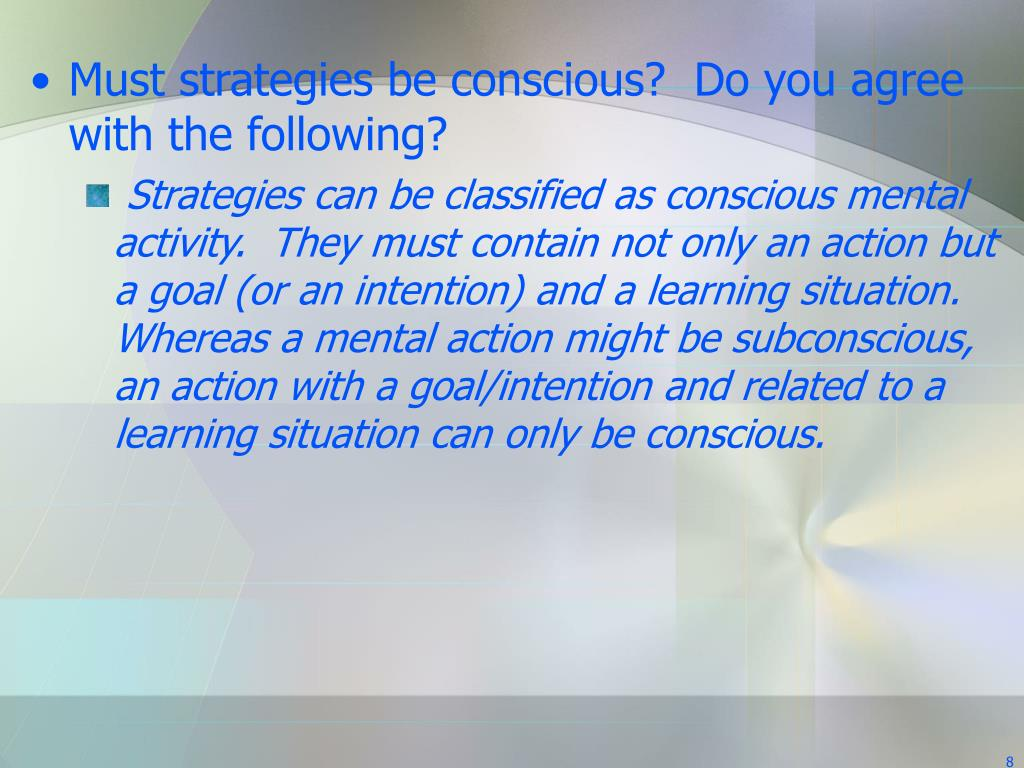Must strategies be conscious?  Do you agree with the following?