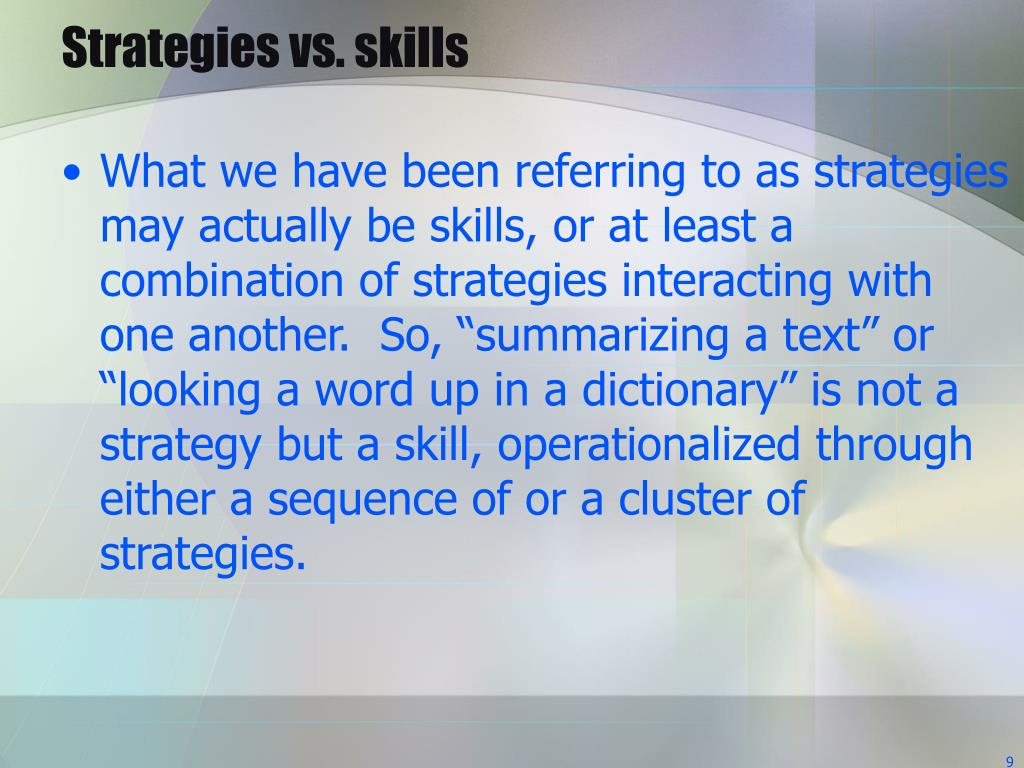 Strategies vs. skills
