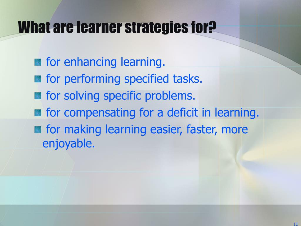 What are learner strategies for?