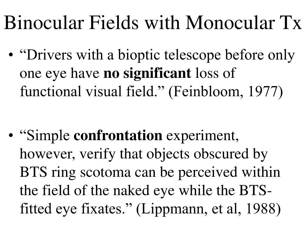 Binocular Fields with Monocular Tx