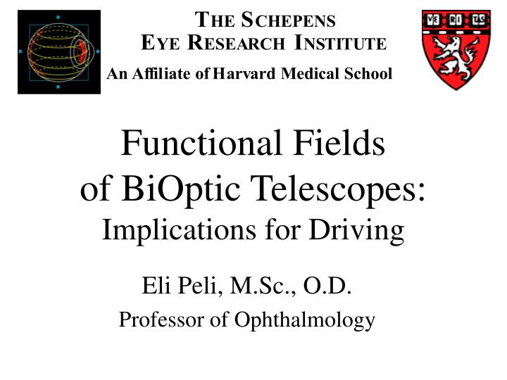 Functional fields of bioptic telescopes implications for driving