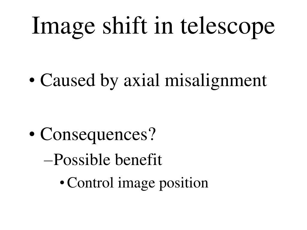 Image shift in telescope