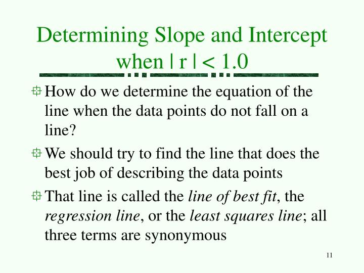 Determining Slope and Intercept when   r   < 1.0