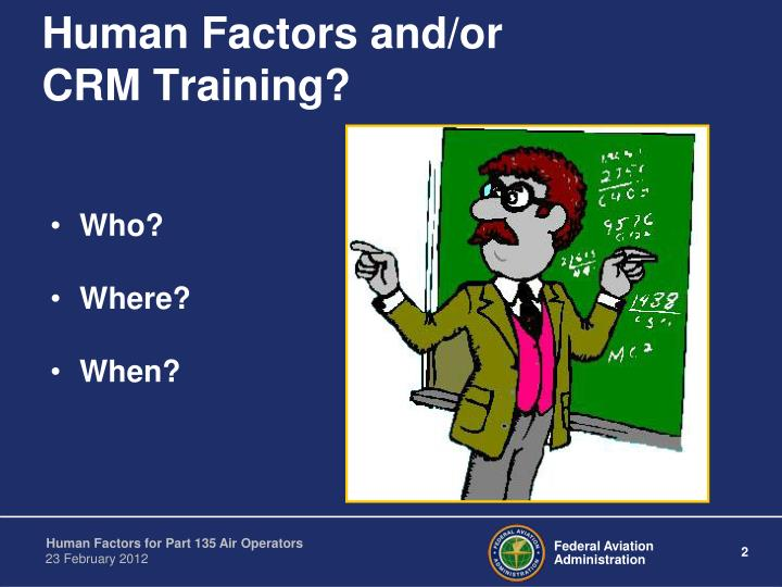 Human factors and or crm training