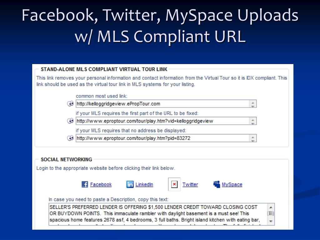 Facebook, Twitter, MySpace Uploads w/ MLS Compliant URL