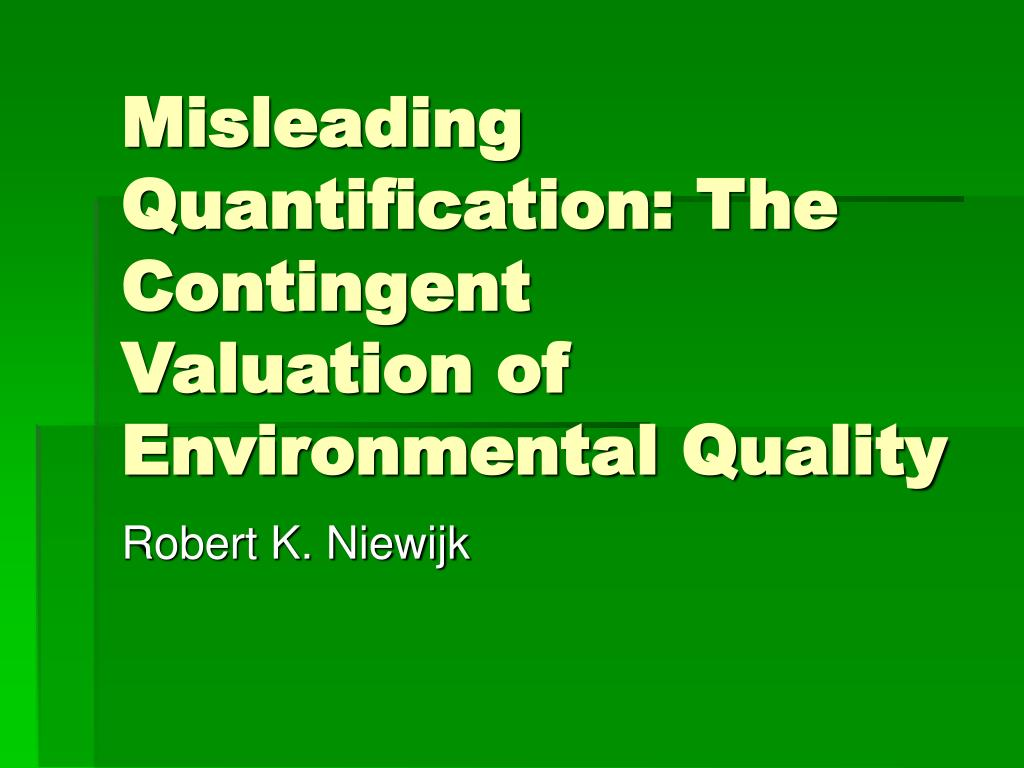 misleading quantification the contingent valuation of environmental quality l.