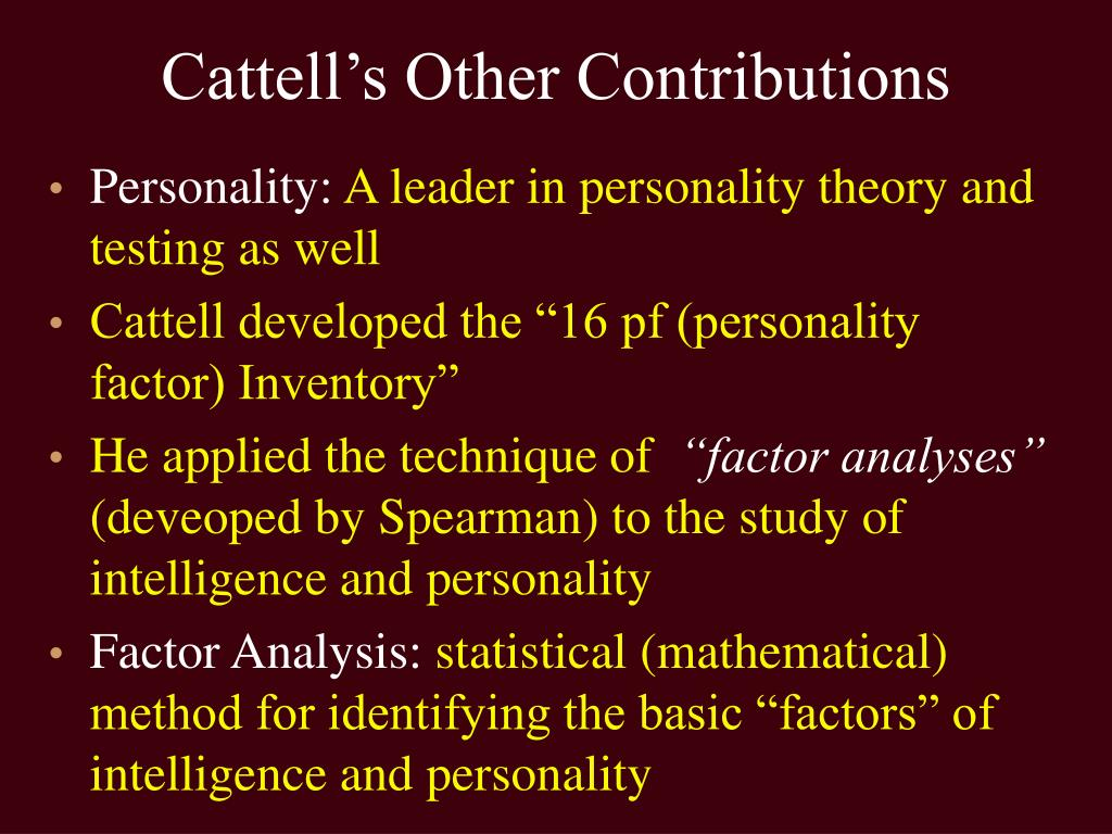 Cattell's Other Contributions