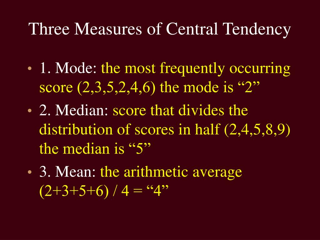 Three Measures of Central Tendency