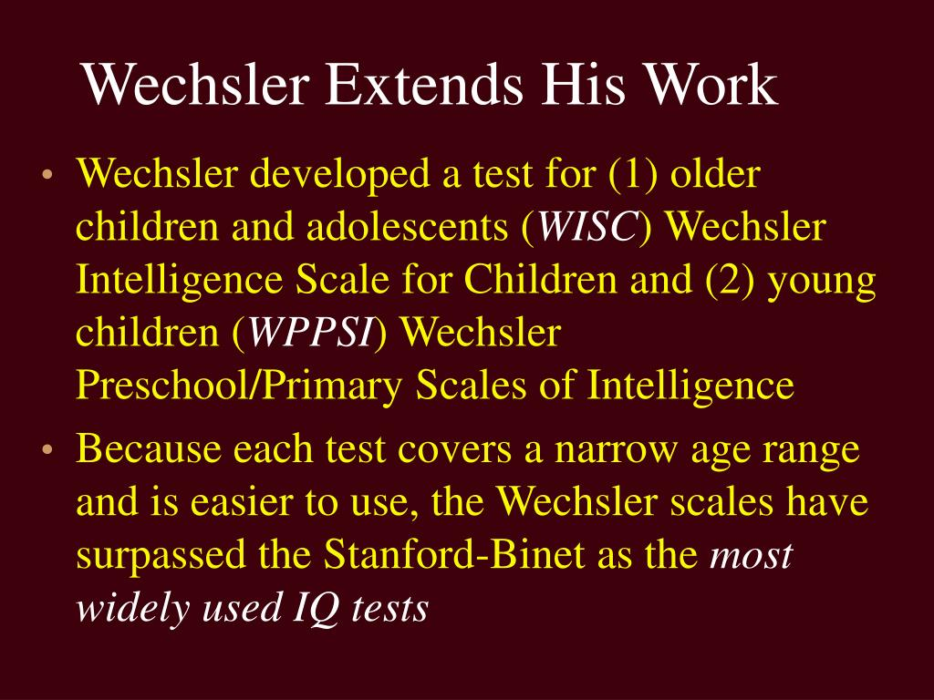 Wechsler Extends His Work