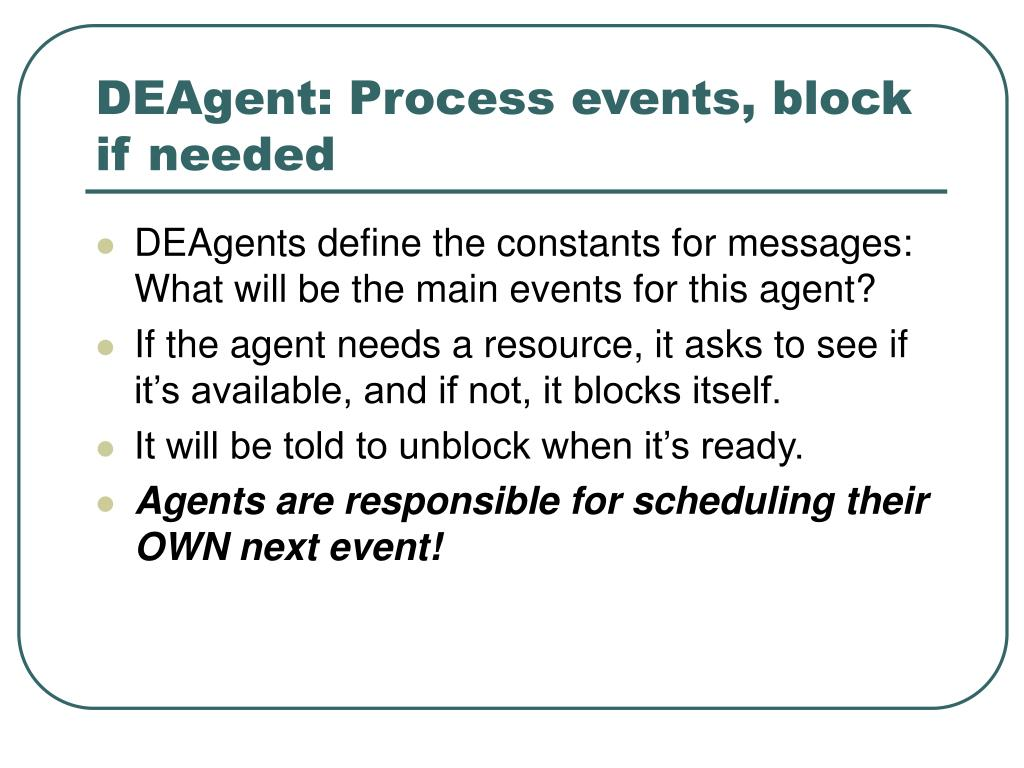 DEAgent: Process events, block if needed