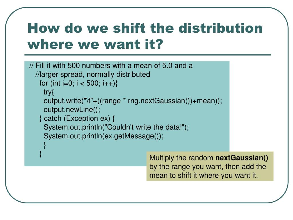 How do we shift the distribution where we want it?