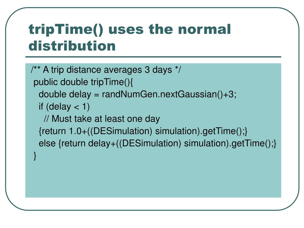 tripTime() uses the normal distribution