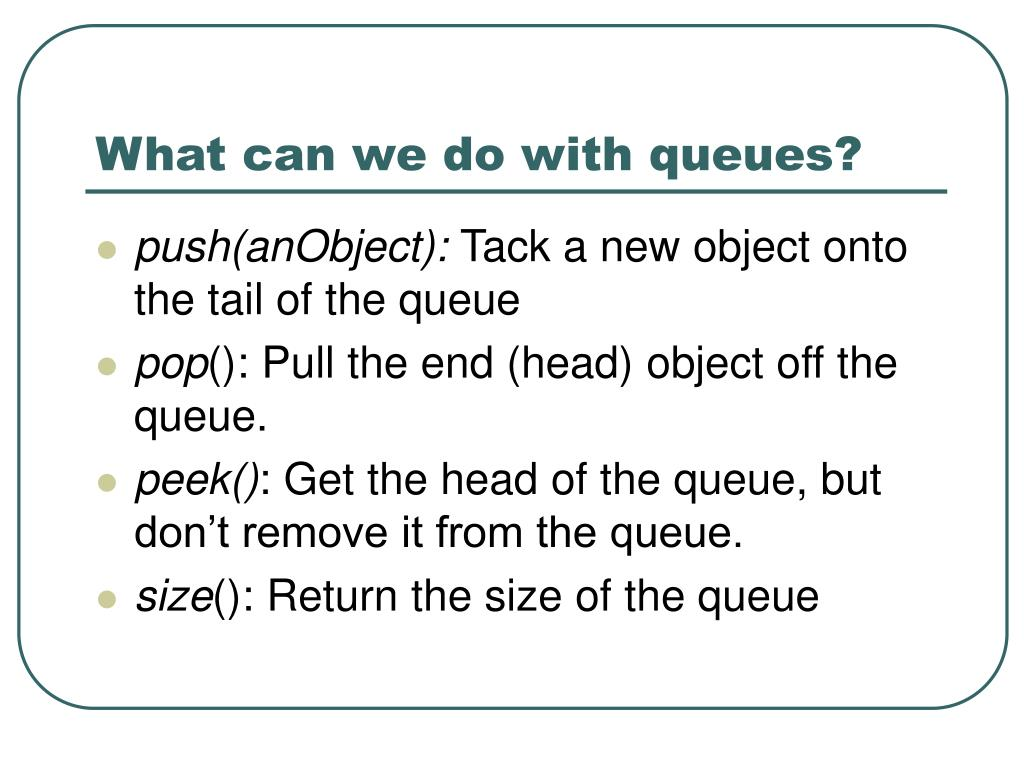 What can we do with queues?