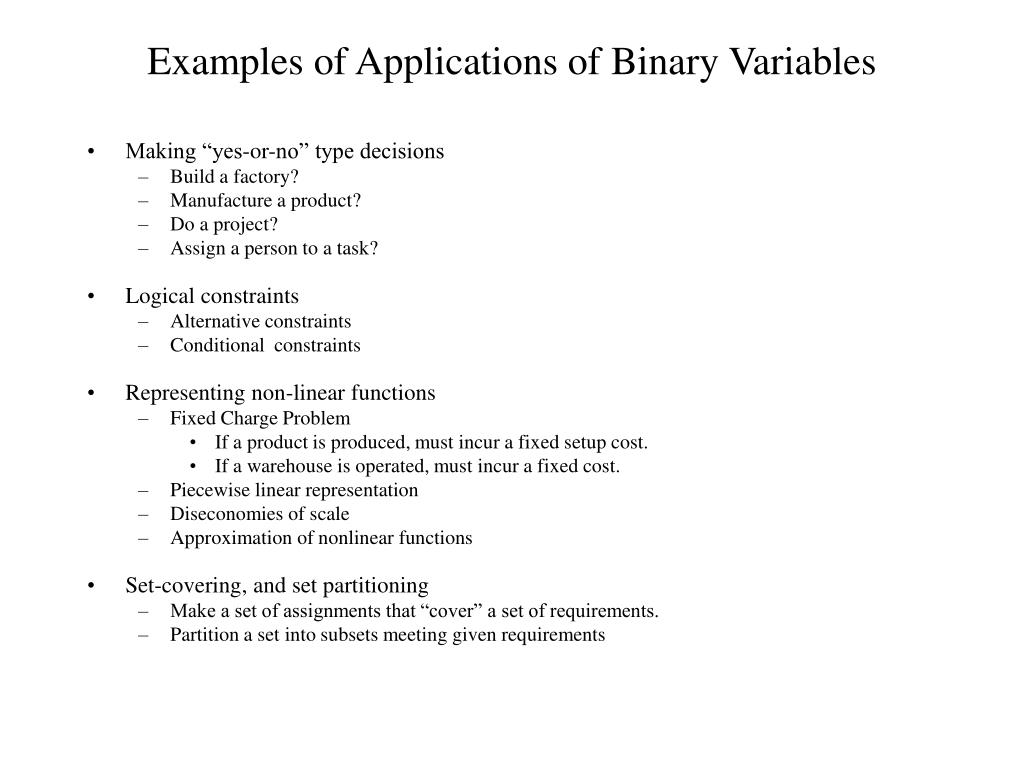 Examples of Applications of Binary Variables