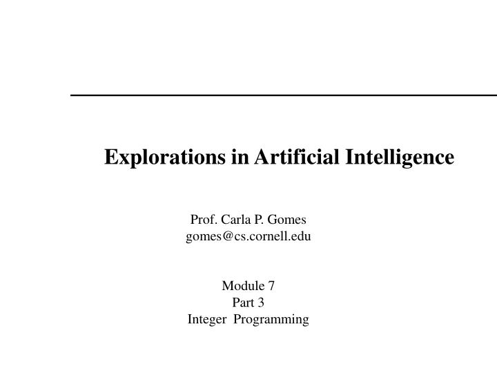 Explorations in artificial intelligence