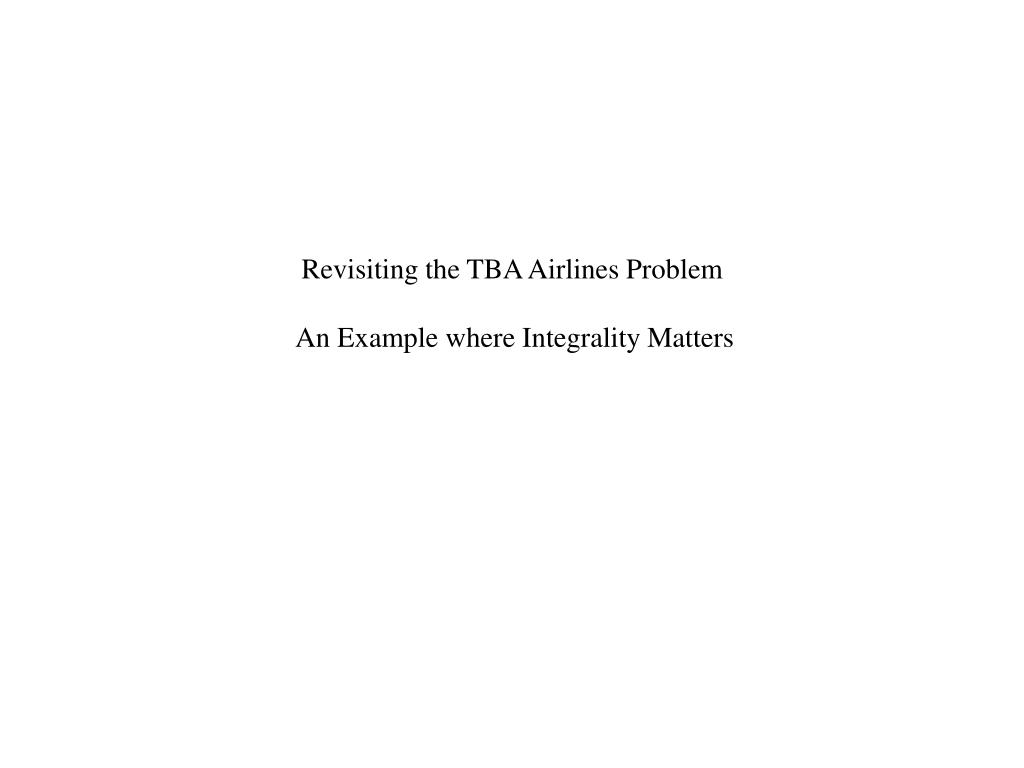 Revisiting the TBA Airlines Problem