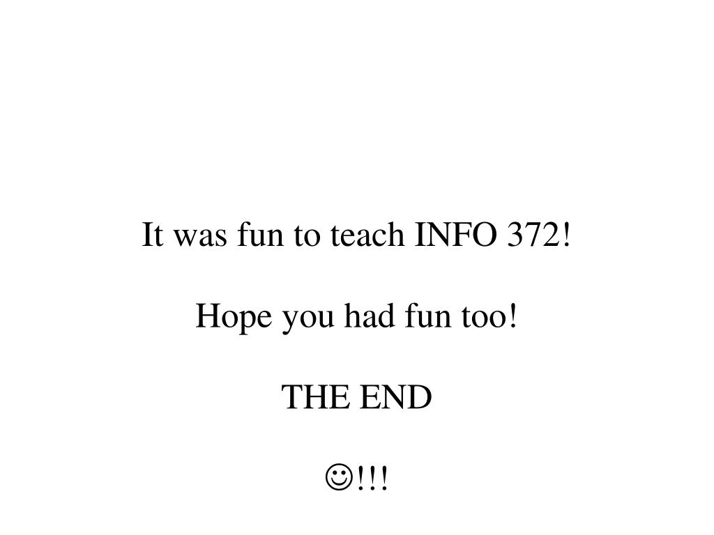 It was fun to teach INFO 372!