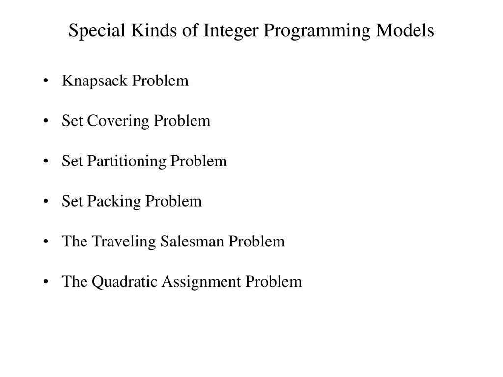 Special Kinds of Integer Programming Models