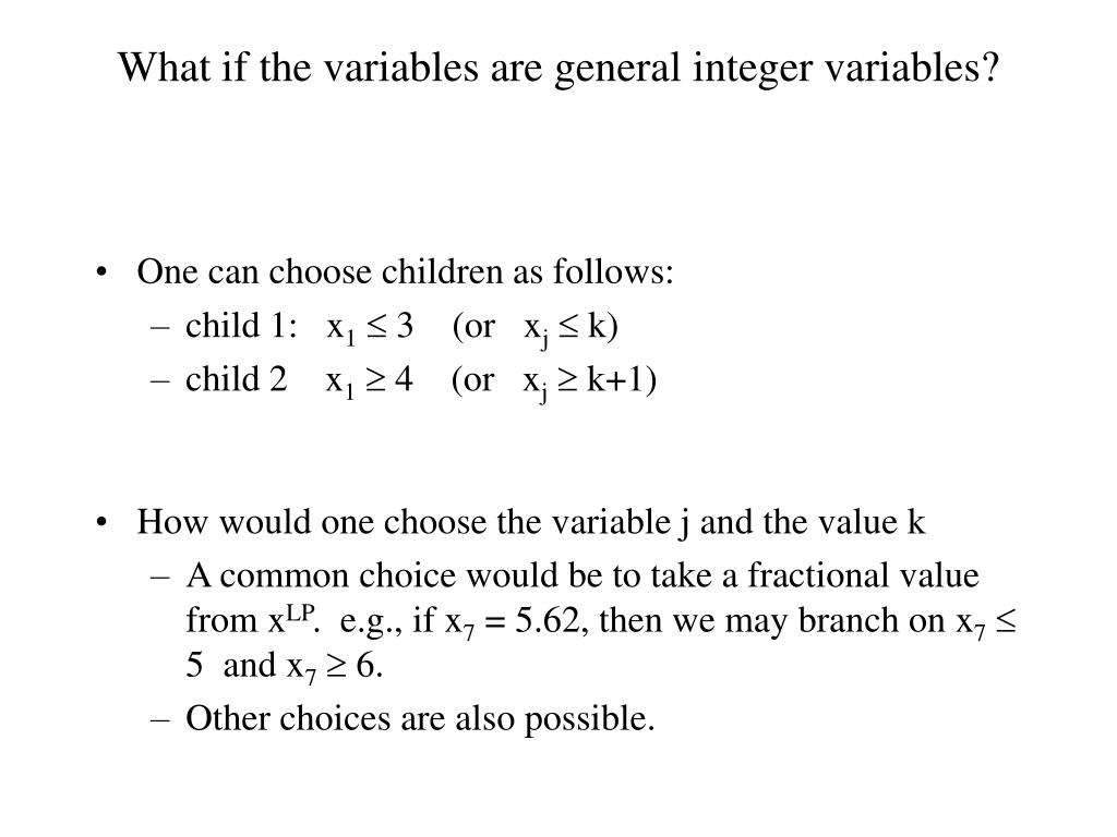 What if the variables are general integer variables?