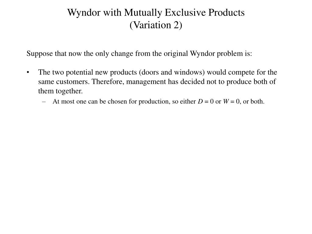 Wyndor with Mutually Exclusive Products