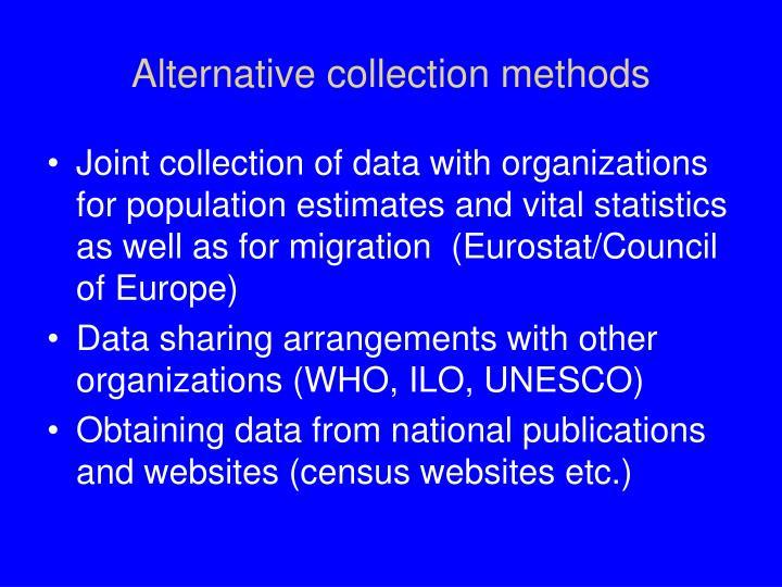 Alternative collection methods