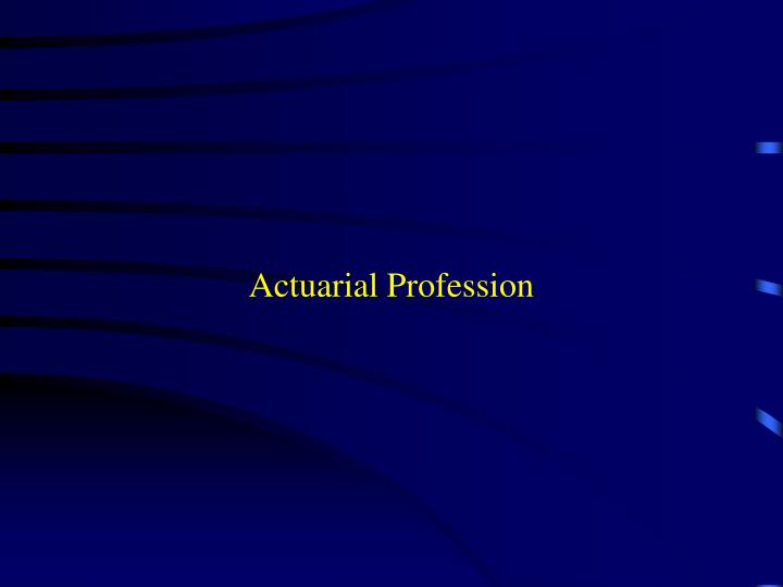 Actuarial Profession