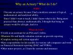 why an actuary what do i do