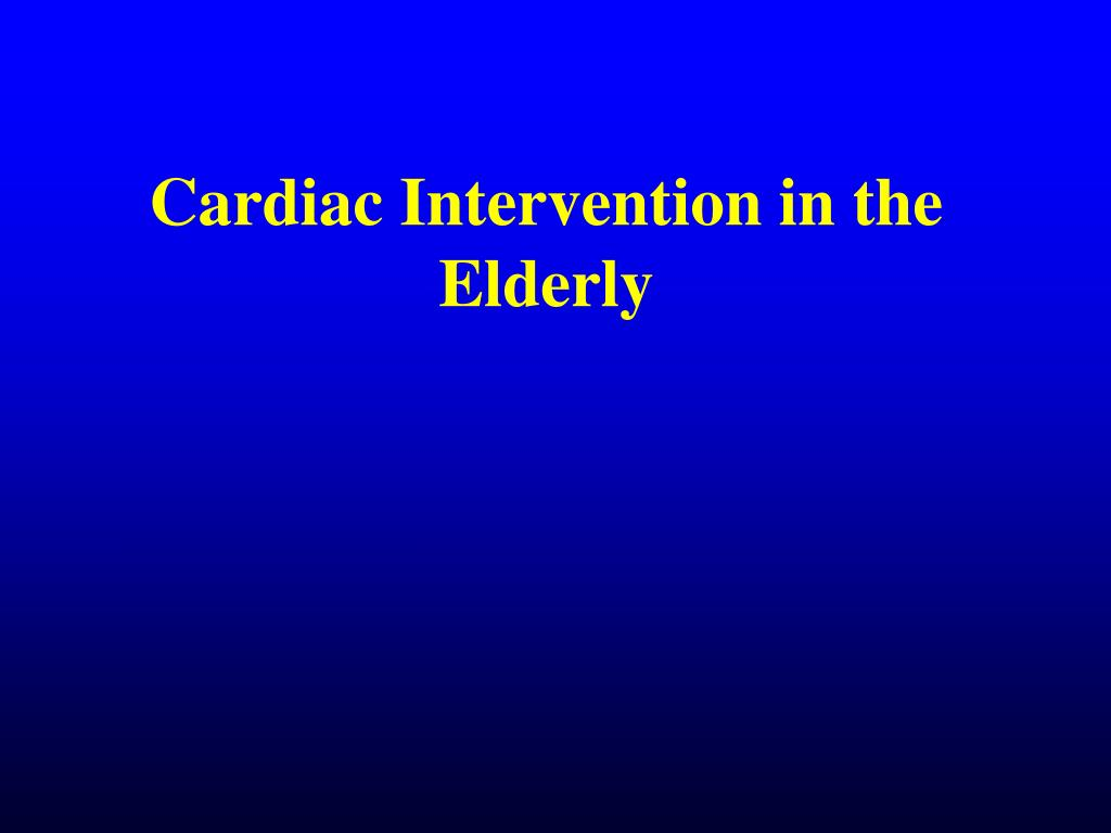cardiac intervention in the elderly l.