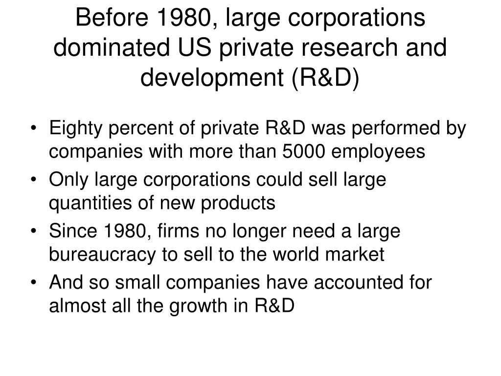 Before 1980, large corporations dominated US private research and development (R&D)