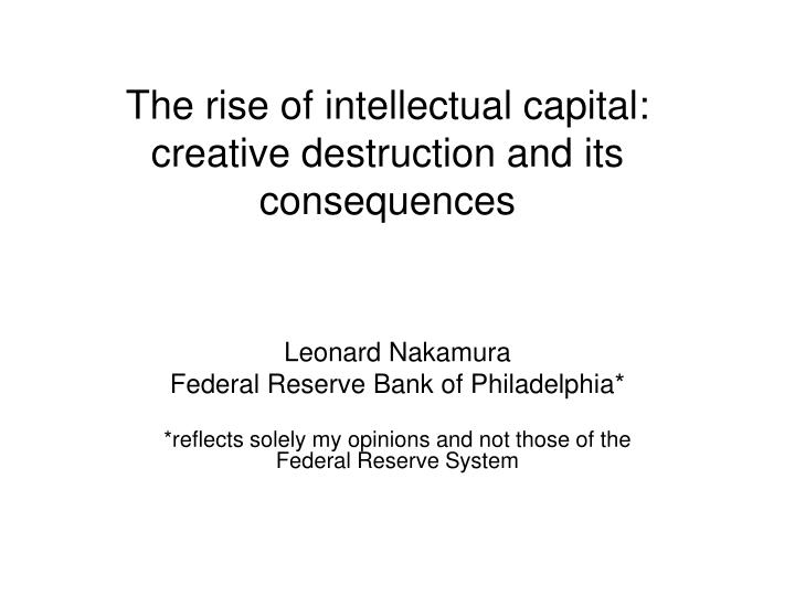 The rise of intellectual capital creative destruction and its consequences