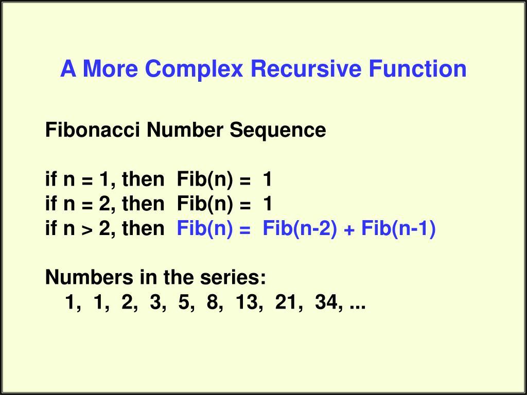 A More Complex Recursive Function