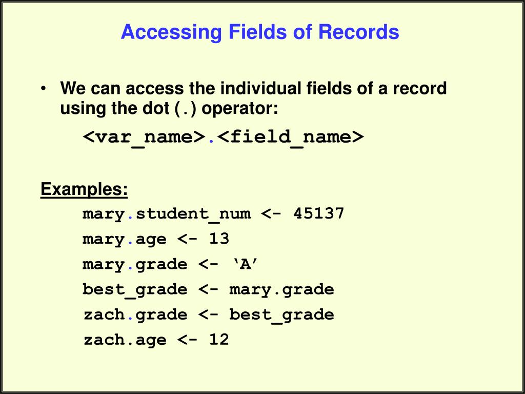 Accessing Fields of Records