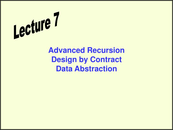 Advanced recursion design by contract data abstraction