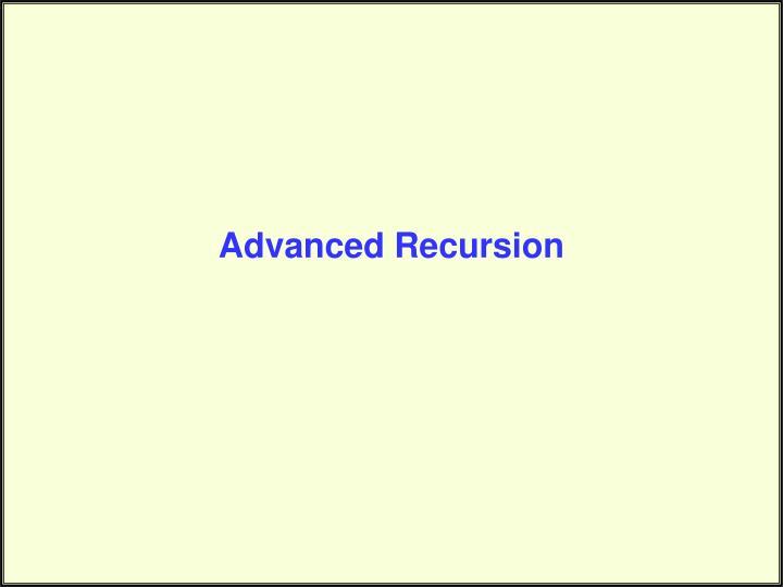 Advanced recursion