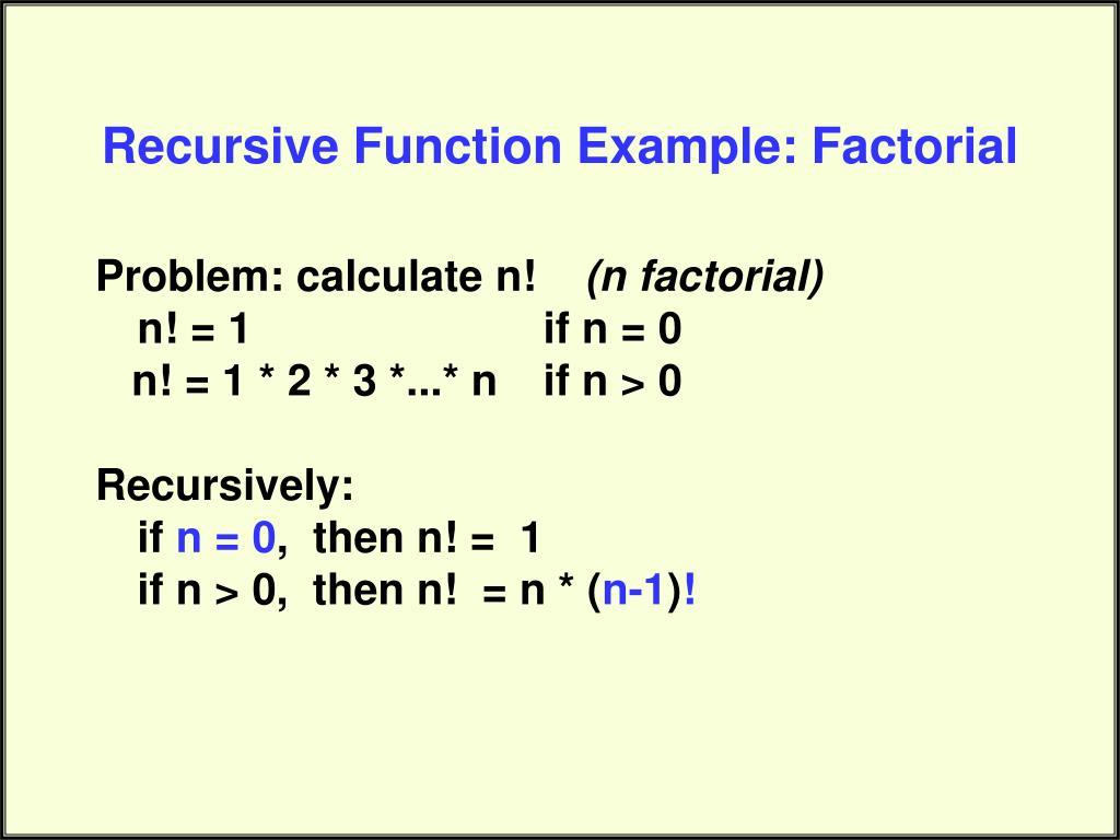 Recursive Function Example: Factorial
