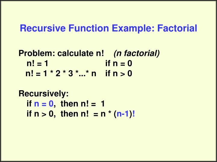 Recursive function example factorial