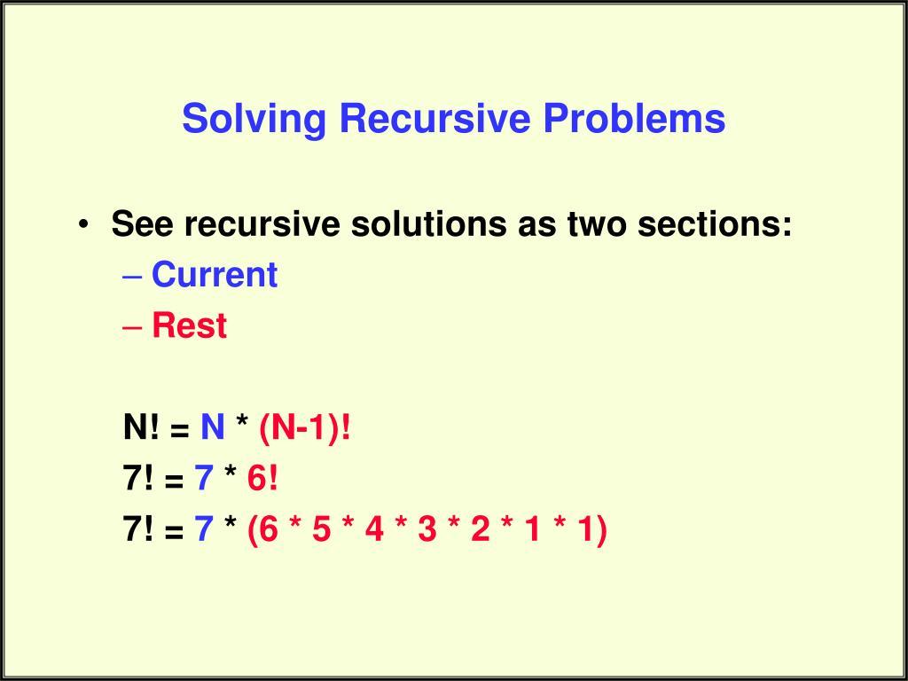 Solving Recursive Problems
