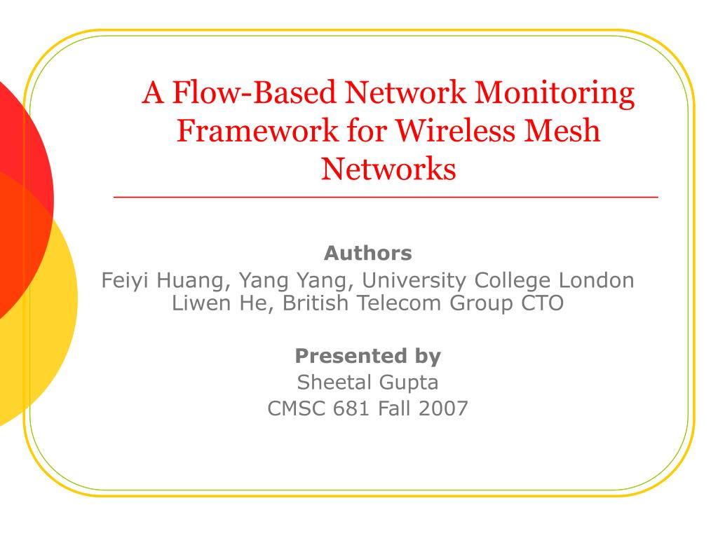 a flow based network monitoring framework for wireless mesh networks l.
