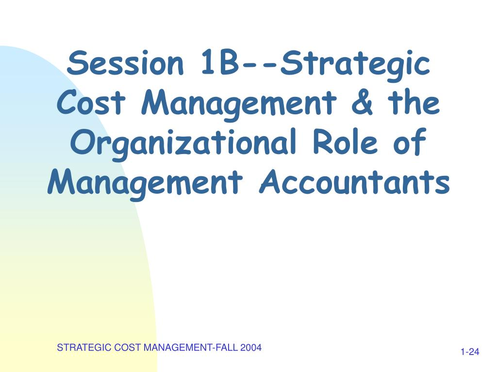 Session 1B--Strategic Cost Management & the