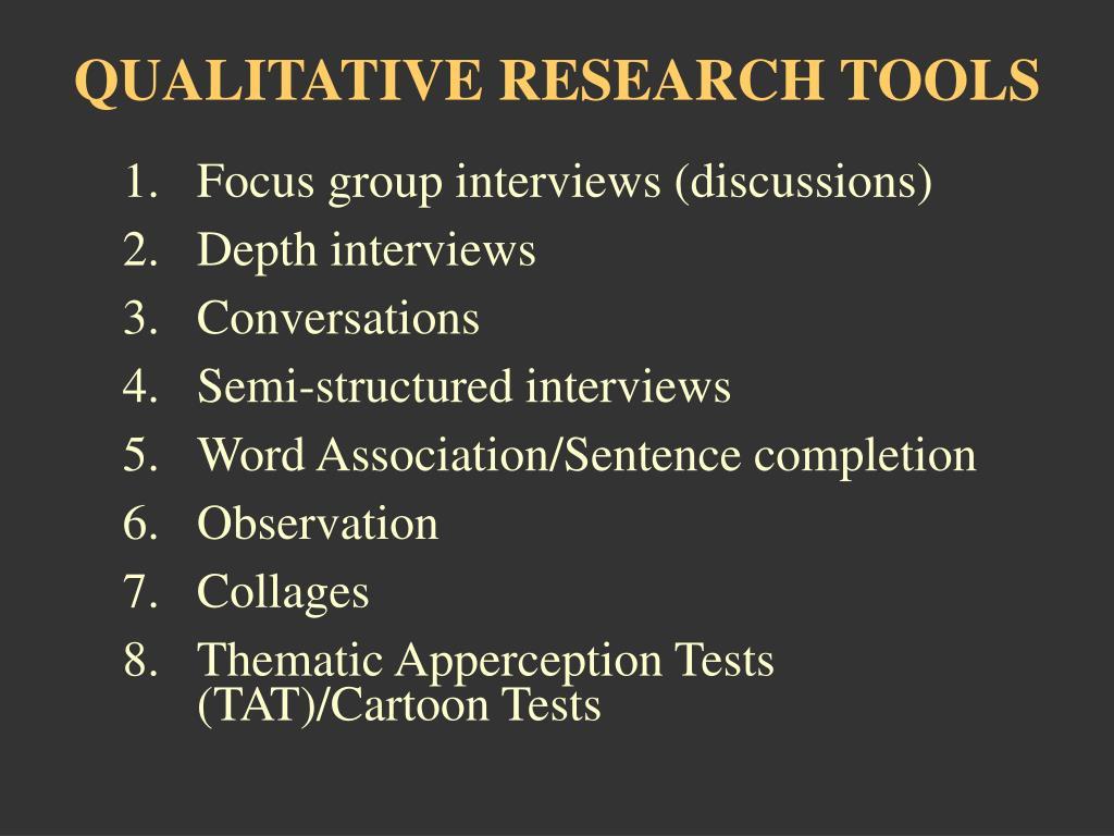 QUALITATIVE RESEARCH TOOLS