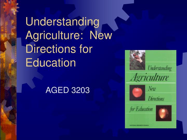 Understanding agriculture new directions for education