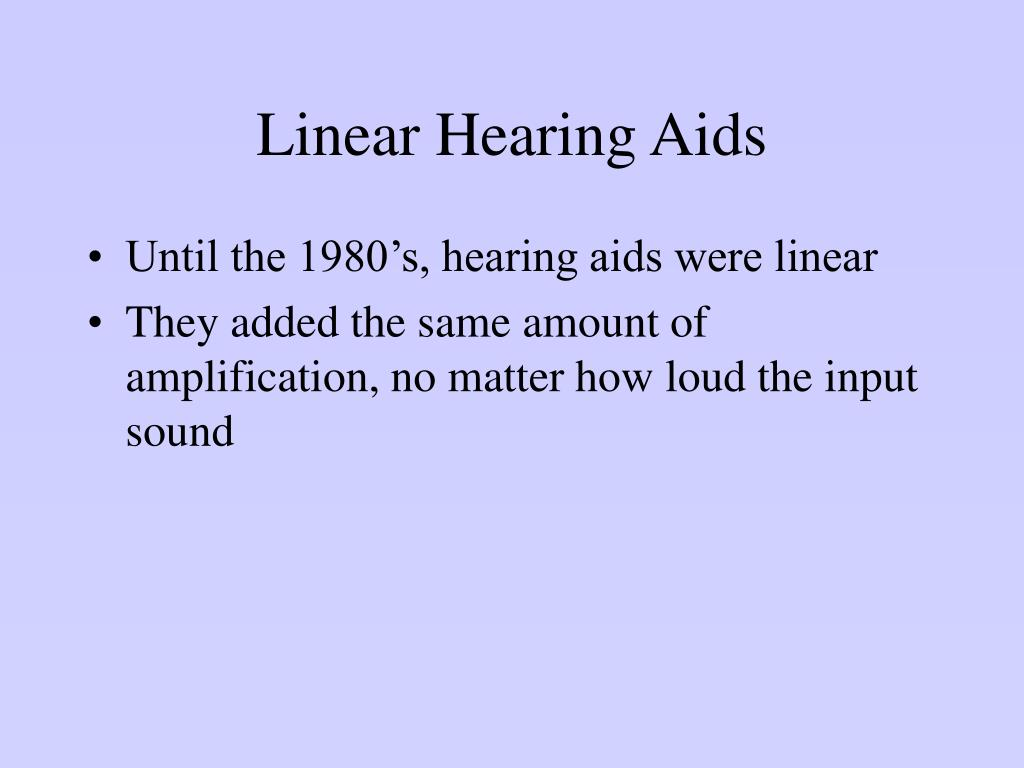 Linear Hearing Aids
