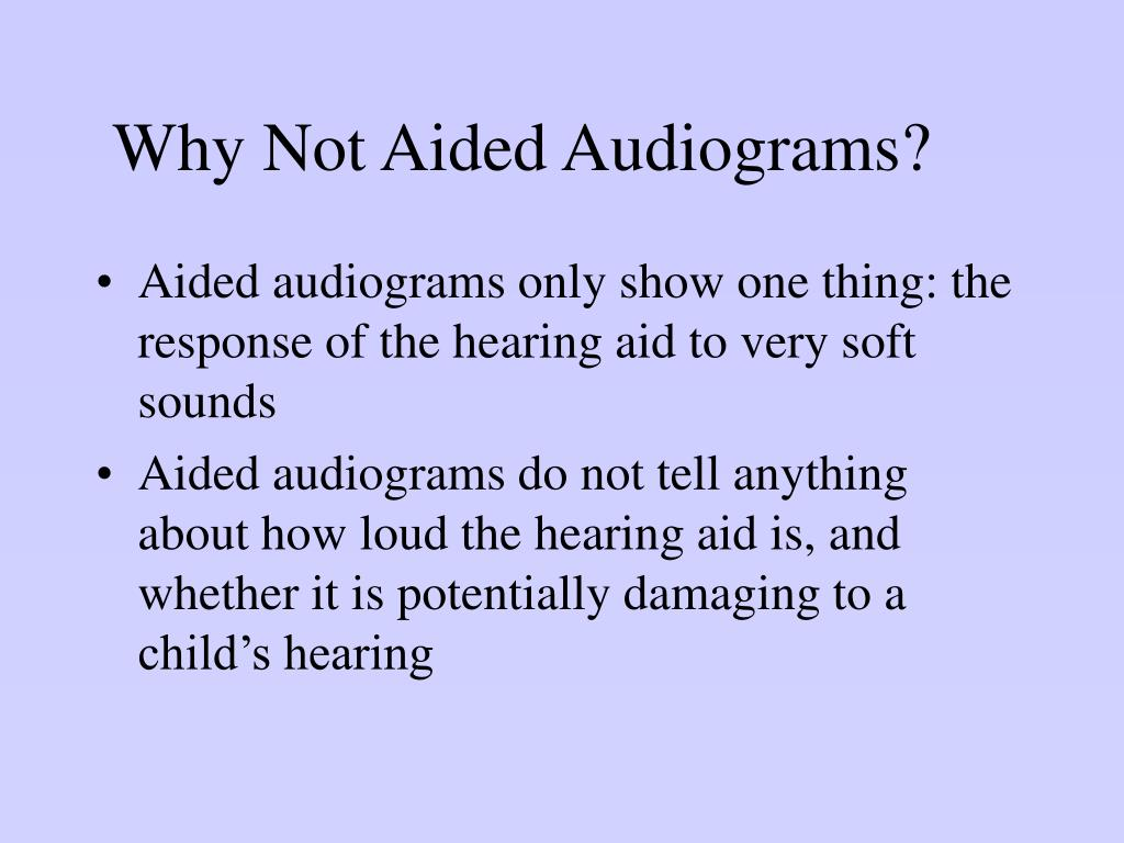 Why Not Aided Audiograms?