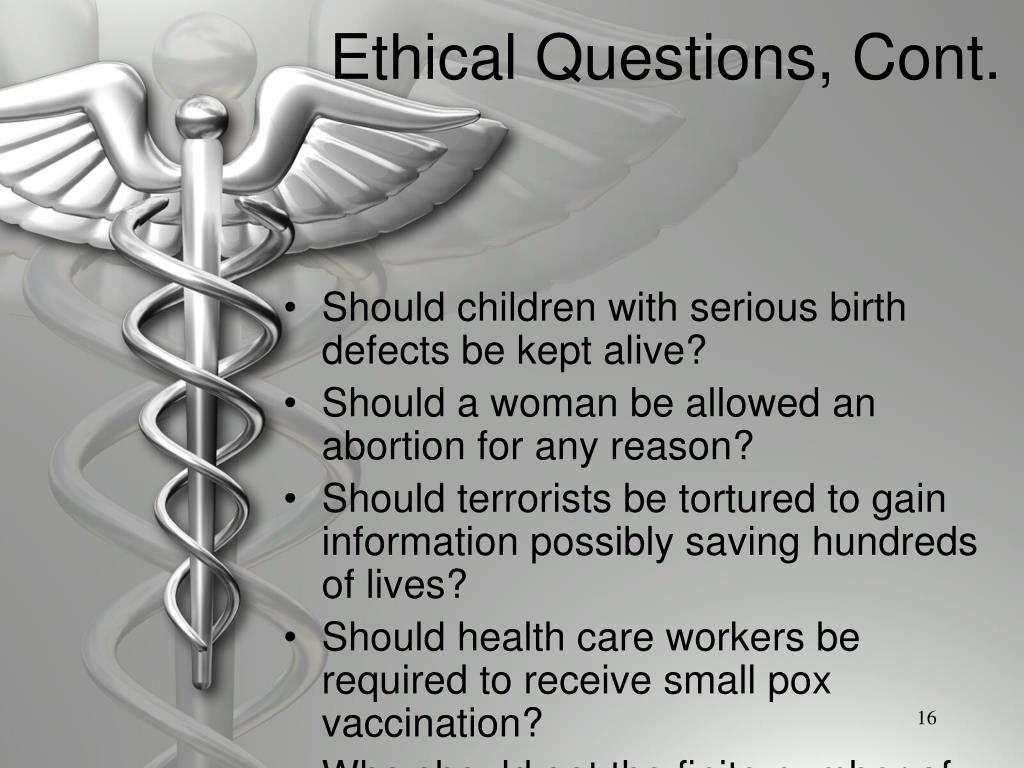 Ethical Questions, Cont.